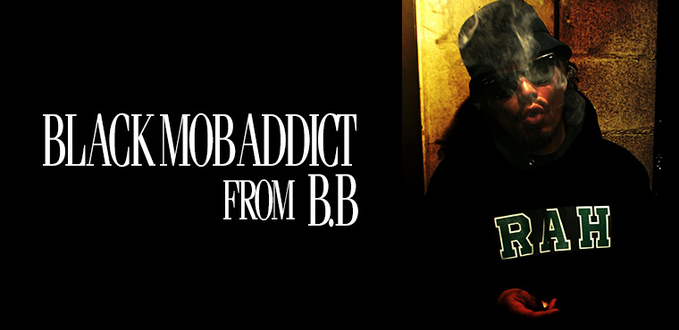 BLACK MOB ADDICT FROM B.B