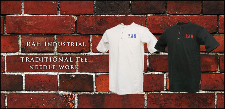 RAH Industrial TRADITIONAL Tee needle work
