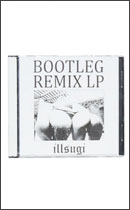 CD - ILLSUGI / BOOTLEG REMIX LP