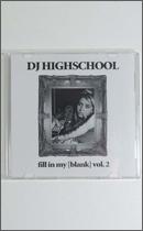 CD - DJ HIGHSCHOOL / fill in my blank vol.2